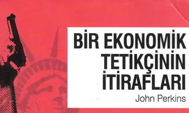 Küçücük Büyük Dünya'da Bir Ekonomik Tetikçi; John Perkins